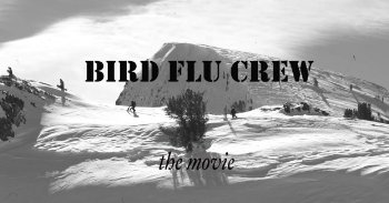 Tahoe Culture Bird Flu Crew - The Movie